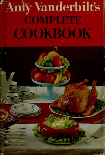 Amy Vanderbilt's complete cookbook by Amy Vanderbilt