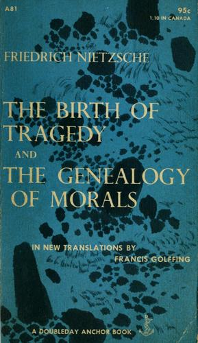 Download The birth of tragedy and The genealogy of morals.
