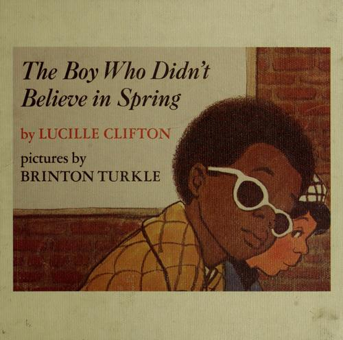 The boy who didn't believe in spring.