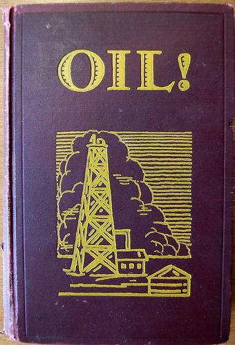Oil! ..