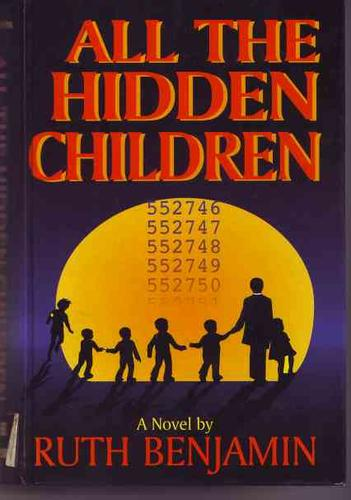 All the Hidden Children by Ruth Benjamin