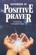 Handbook of positive prayer