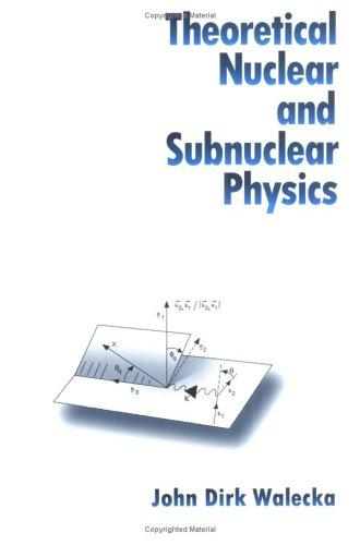 Download Theoretical nuclear and subnuclear physics