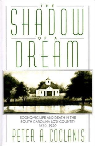 The Shadow of a Dream by Peter A. Coclanis