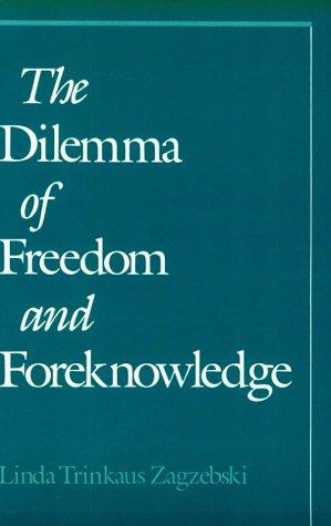 The Dilemma of Freedom and Foreknowledge