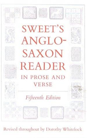 Sweet's Anglo-Saxon reader in prose and verse.