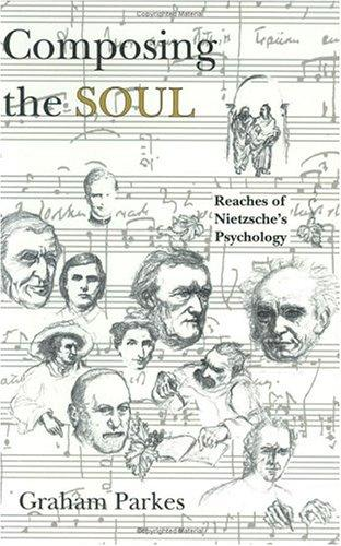 Image for Composing the Soul: Reaches of Nietzsche's Psychology