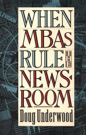 Download When MBAs rule the newsroom