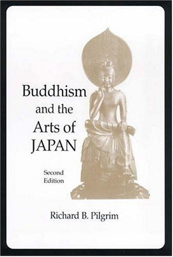 Buddhism and the arts of Japan by Richard B. Pilgrim