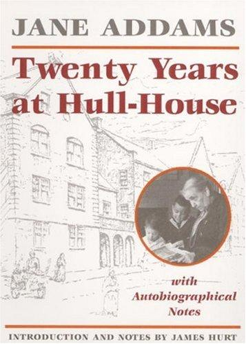 Download Twenty years at Hull-House with autobiographical notes