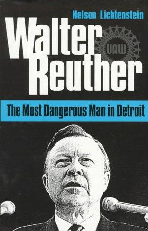 Walter Reuther by Nelson Lichtenstein