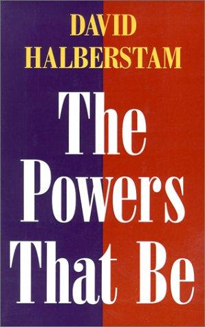 The powers that be by Halberstam, David., David Halberstam