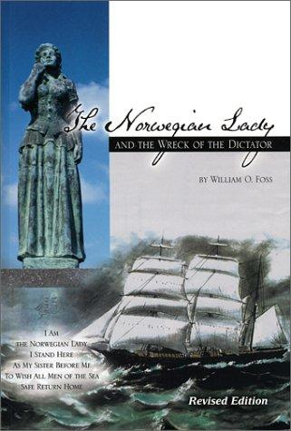 The Norwegian Lady and the wreck of the Dictator by William O. Foss
