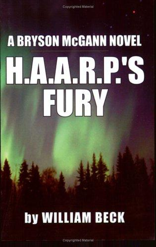 H.A.A.R.P.'s Fury (Bryson Mcgann Novel), Beck, William