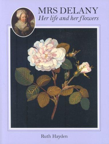 Download Mrs. Delany, her life and her flowers