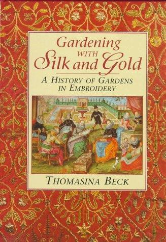 Gardening With Silk and Gold