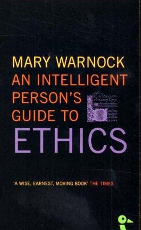 An Intelligent Person's Guide to Ethics (Intelligent Person's Guide)