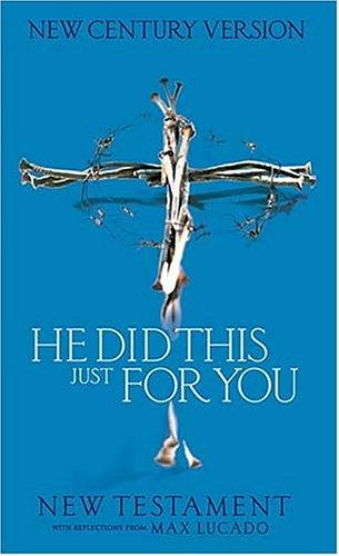 Download He Did This Just For You New Testament With Reflections From Max Lucado