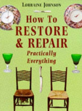 Download How to Restore and Repair Practically Everything (Mermaid Books)