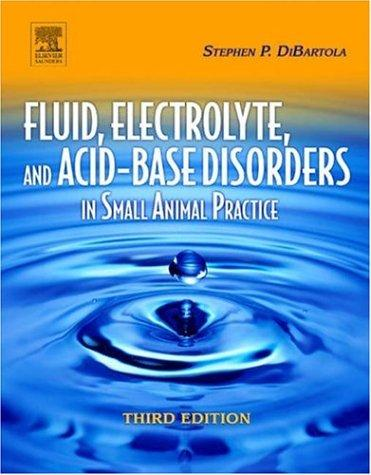 Download Fluid, Electrolyte and Acid-Base Disorders in Small Animal Practice