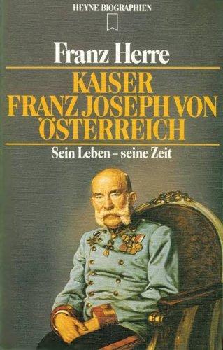 Download Kaiser Franz Joseph von Österreich, sein Leben, seine Zeit