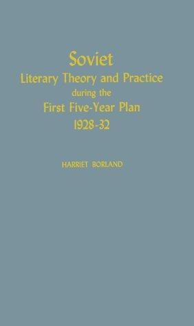 Soviet literary theory and practice during the first five-year plan, 1928-32.