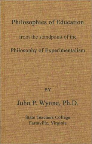 Download Philosophies of education from the standpoint of the philosophy of experimentalism