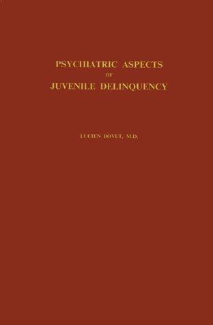 Psychiatric aspects of juvenile delinquency.