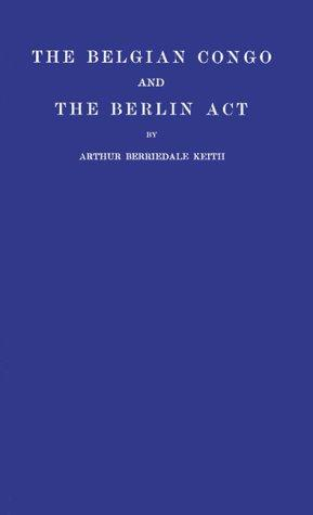 The Belgian Congo and the Berlin act.
