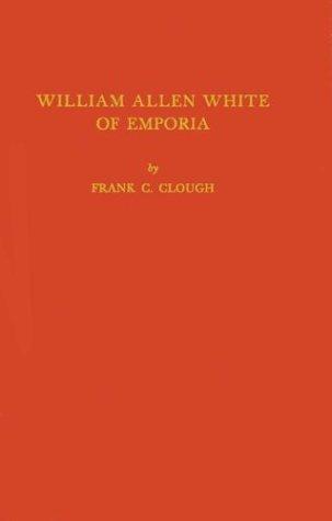 Download William Allen White of Emporia
