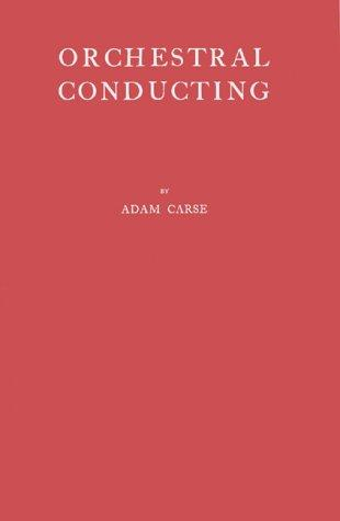 Orchestral conducting by Adam von Ahn Carse