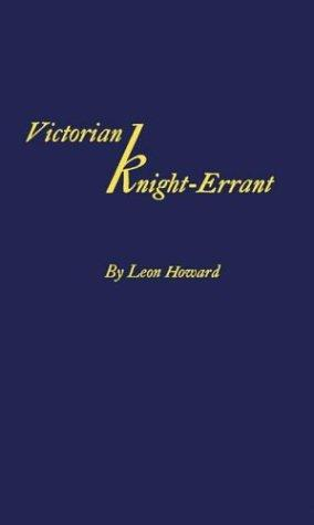Download Victorian knight-errant