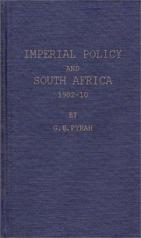 Imperial policy and South Africa, 1902-10