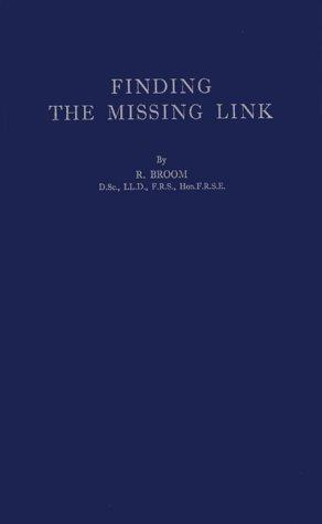 Finding the missing link by Robert Broom