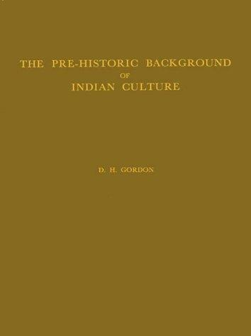 The pre-historic background of Indian culture