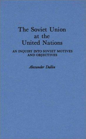 The Soviet Union at the United Nations