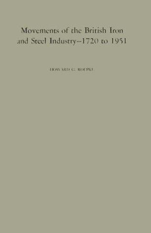 Download Movements of the British iron and steel industry, 1720 to 1951