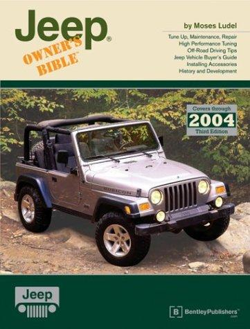 Jeep Owner's Bible: A Hands-On Guide to Getting the Most from Your Jeep (Third Edition), Ludel, Moses