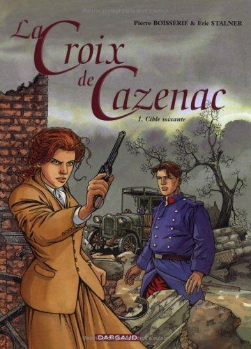 Image for Croix de Cazenac, tome 1 Cible Soixante (French Edition)