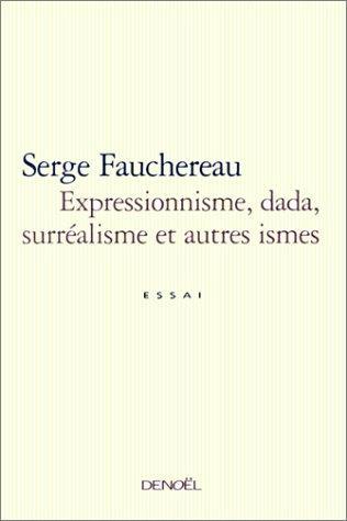 Expressionnisme, dada, surréalisme et autres ismes