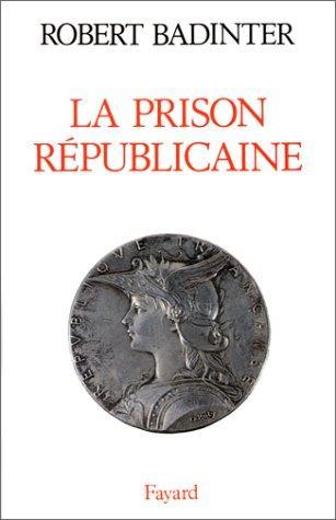 La prison républicaine, 1871-1914