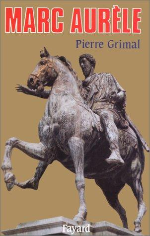 Marc Aurèle by Grimal, Pierre