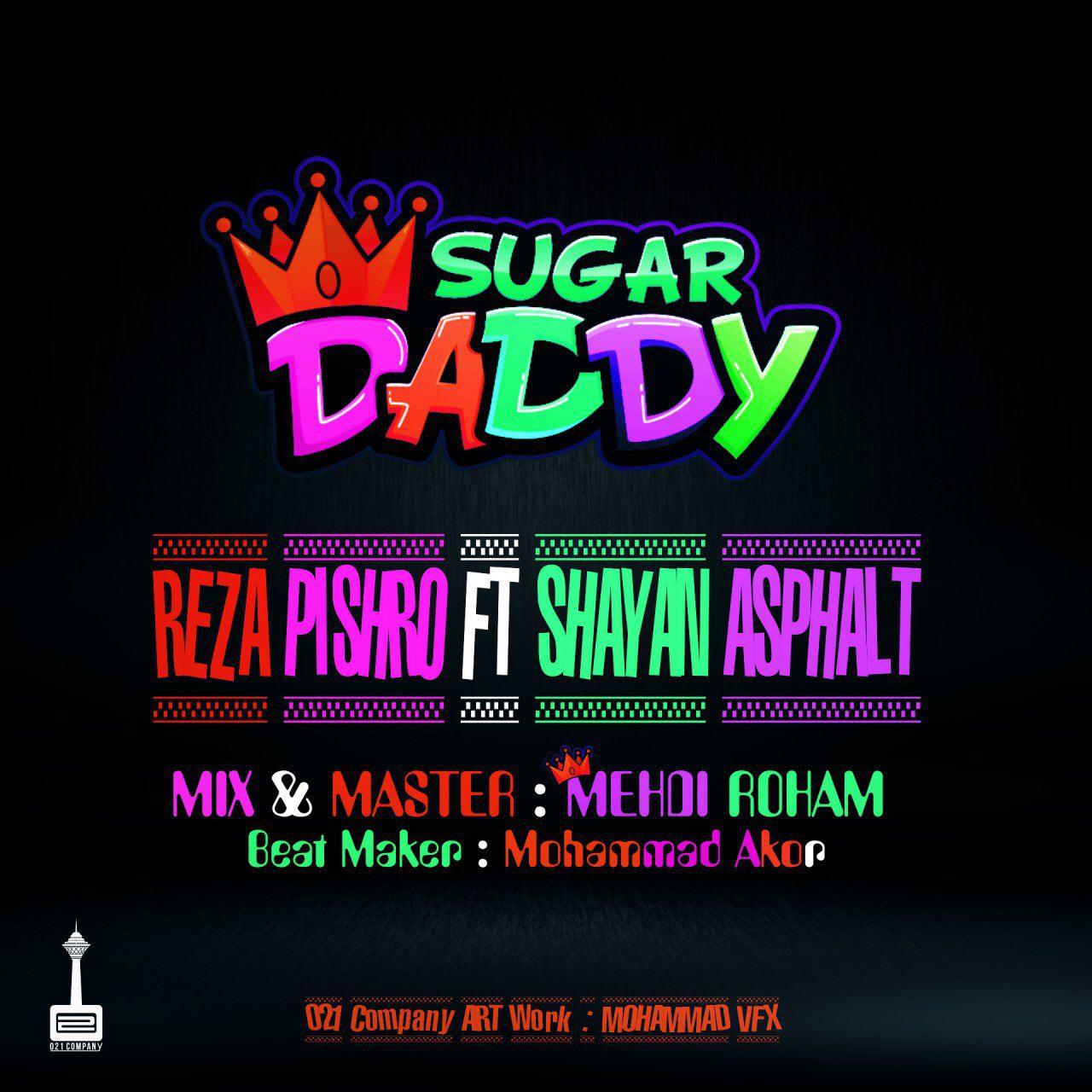 دانلود موزیک جدید و بسیار زیبای رضا پیشرو و شایان آسفالت به نام Sugar Daddy