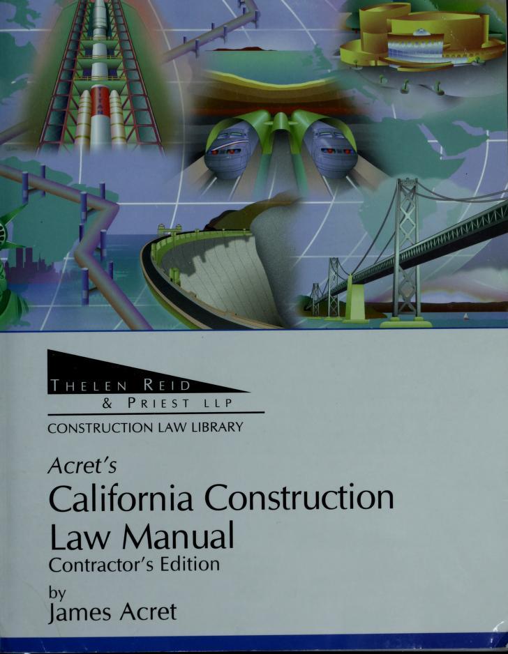Acret's California Construction Law Manual by James Acret