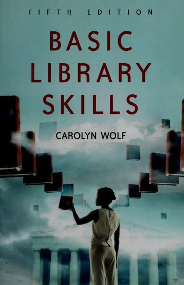 Basic library skills by Carolyn E. Wolf