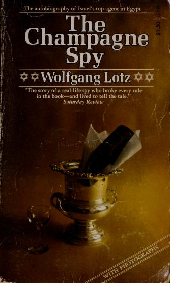 Cover of: The champagne spy | Wolfgang Lotz