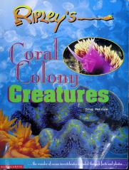 Cover of: Coral Colony Creatures (Ripley's) | Doug Perrine