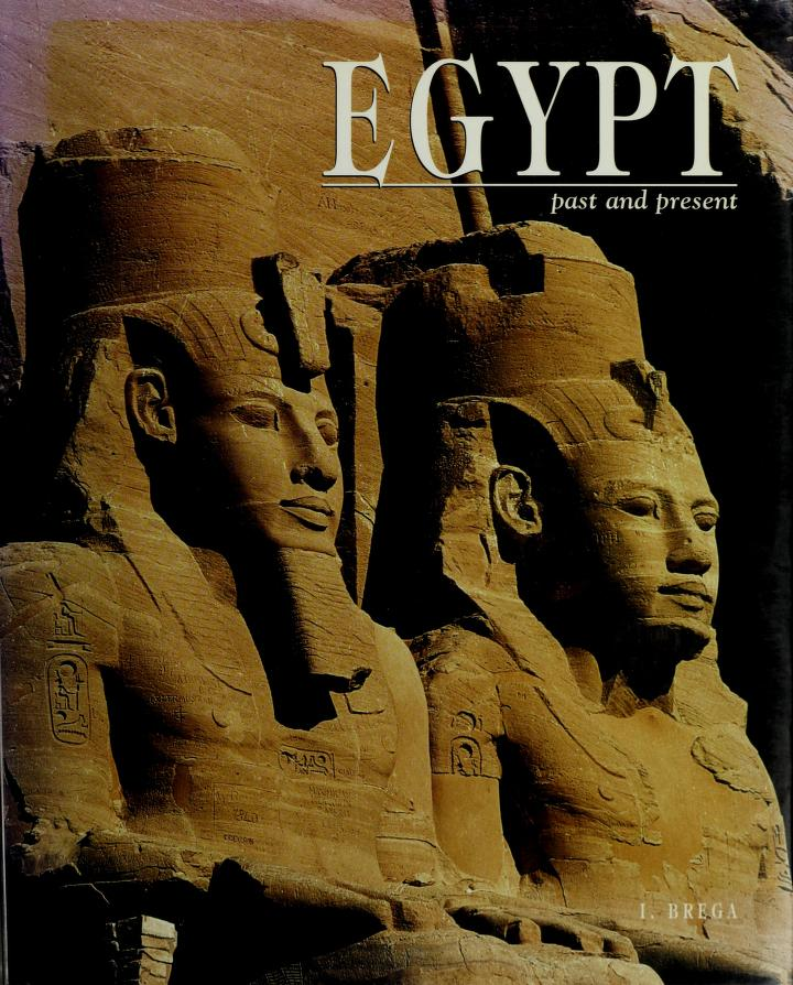 Egypt Past and Present by Isabella Brega