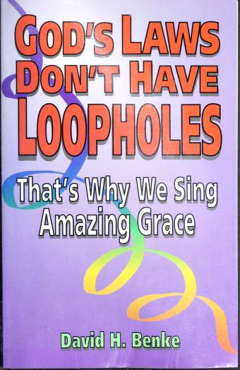 God's laws don't have loopholes by David H. Benke