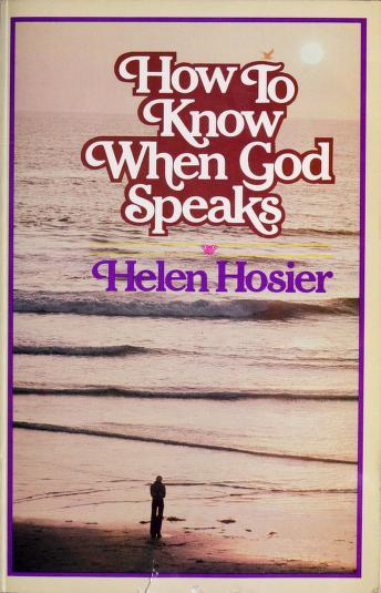 Cover of: How to know when God speaks   Helen Kooiman Hosier